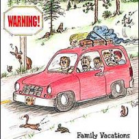 Warning! Family Vacations May Be Hazardous to Your Health